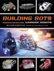 Building Bots : Designing and Building Warrior Robots