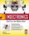 Insectronics : Build Your Own Walking Robot