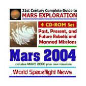 Mars 2004: Past, Present, and Future Robotic and Manned Missions to the Red Planet